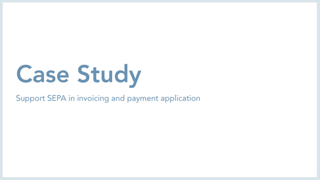 Case Study Support SEPA in invoicing and paymen...