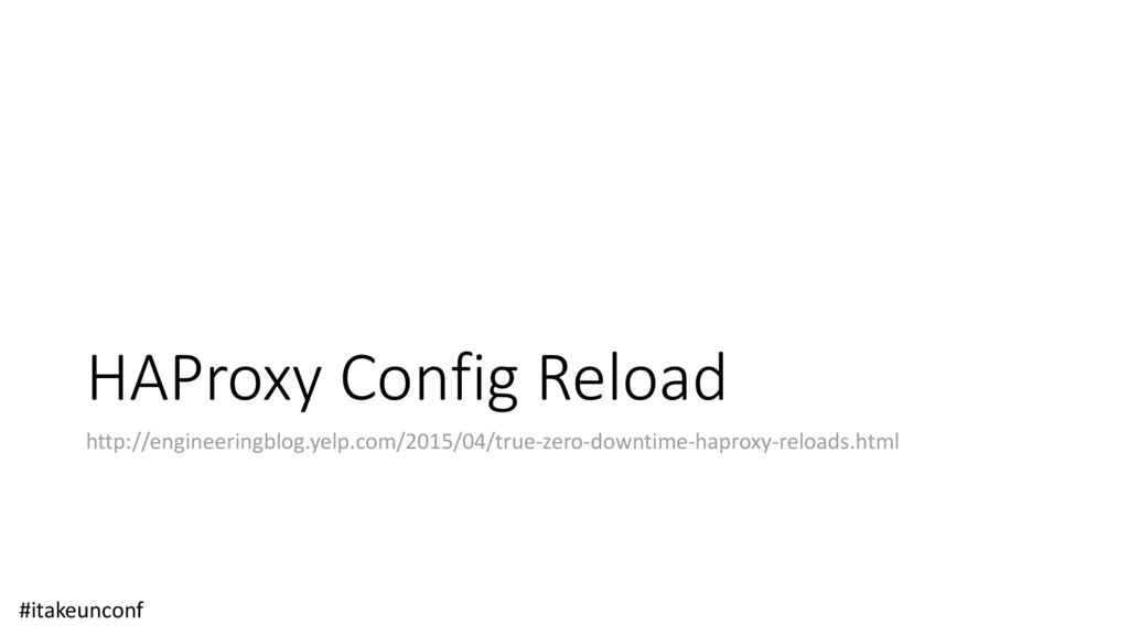 HAProxy Config Reload http://engineeringblog.ye...