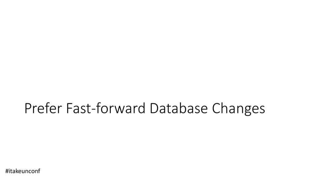 Prefer Fast-forward Database Changes #itakeunco...