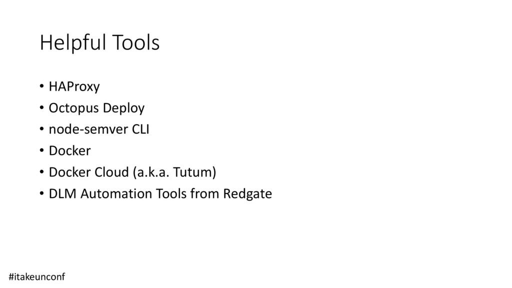 Helpful Tools • HAProxy • Octopus Deploy • node...