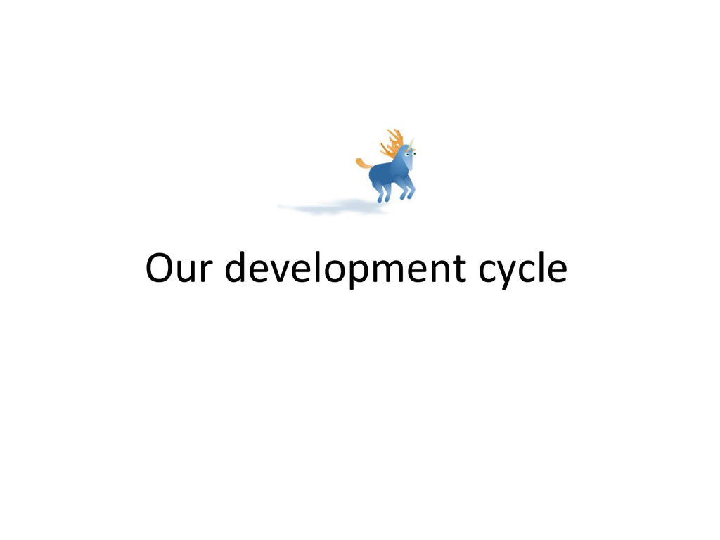 Our development cycle