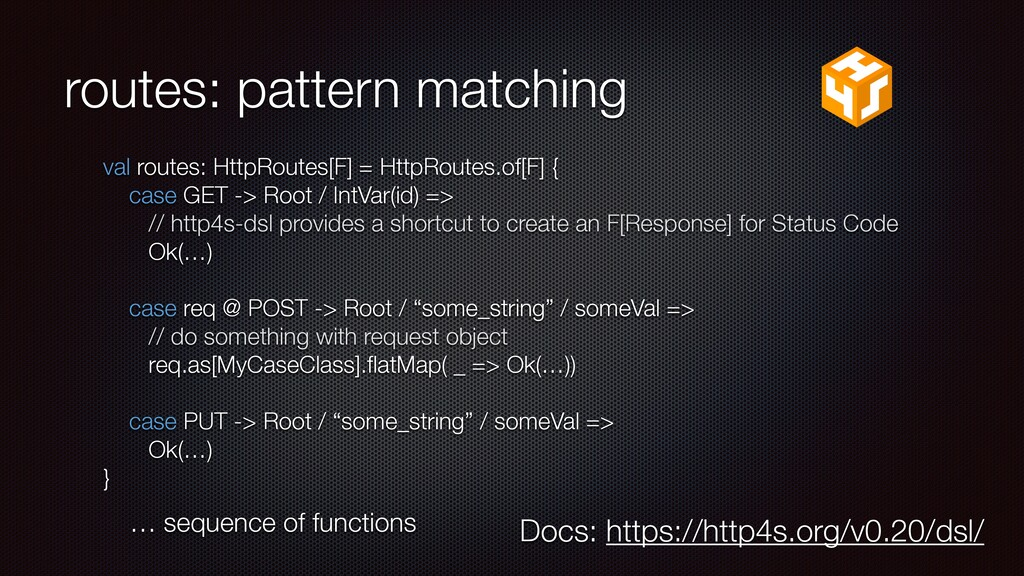 routes: pattern matching val routes: HttpRoutes...