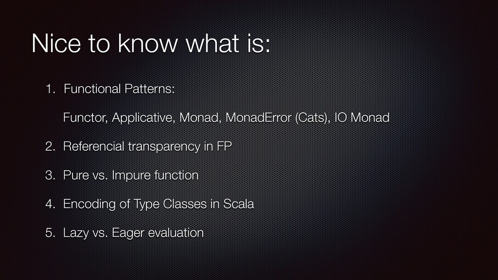 Nice to know what is: 1. Functional Patterns: F...