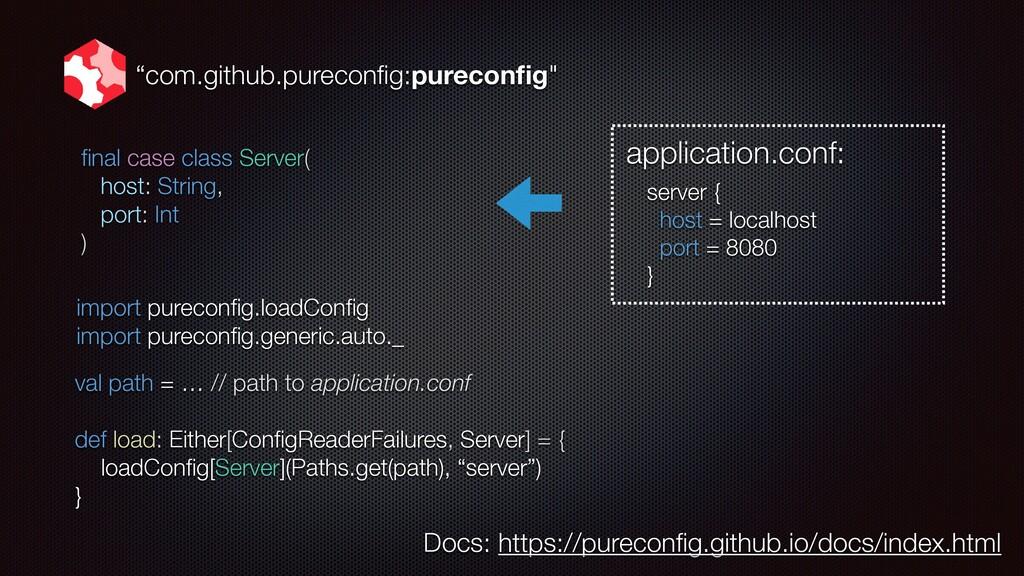import pureconfig.loadConfig import pureconfig.gen...
