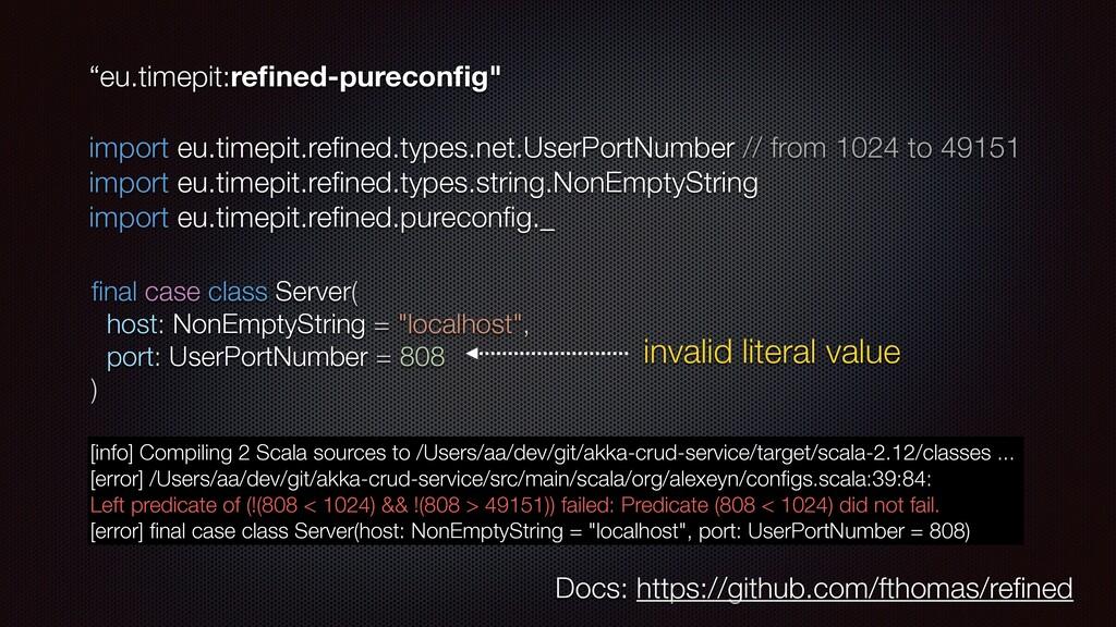 """eu.timepit:refined-pureconfig"" import eu.timepit..."