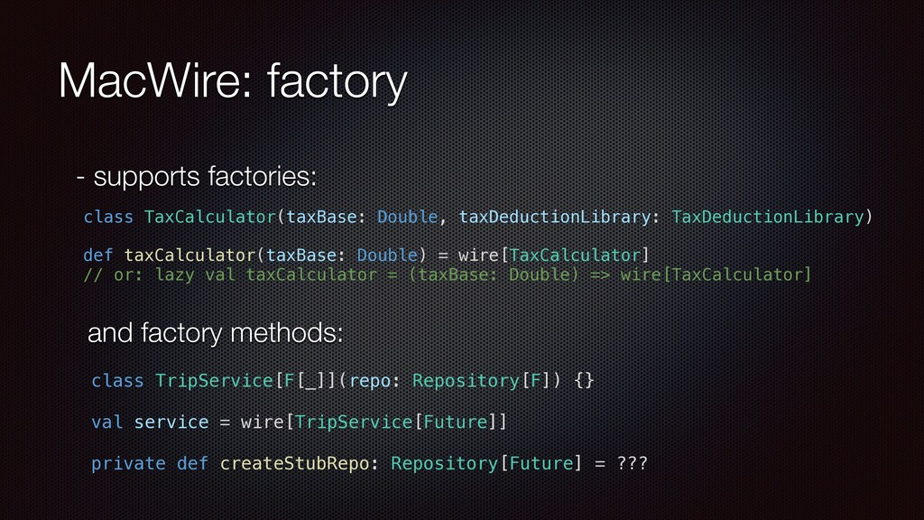 MacWire: factory - supports factories: class Ta...