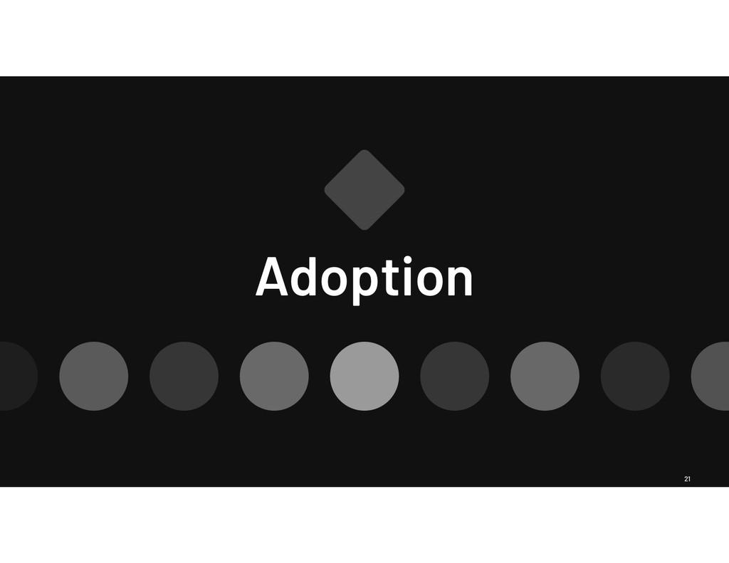 21 Adoption