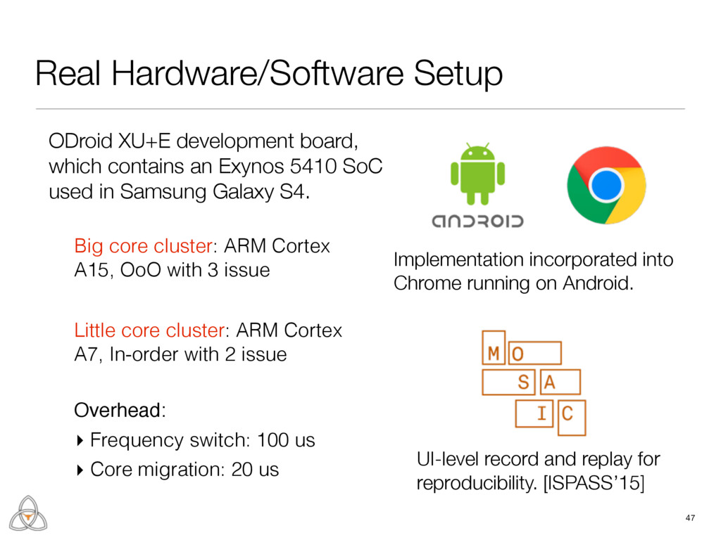 Real Hardware/Software Setup 47 ODroid XU+E dev...