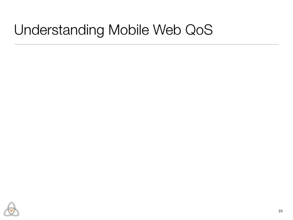 23 Understanding Mobile Web QoS