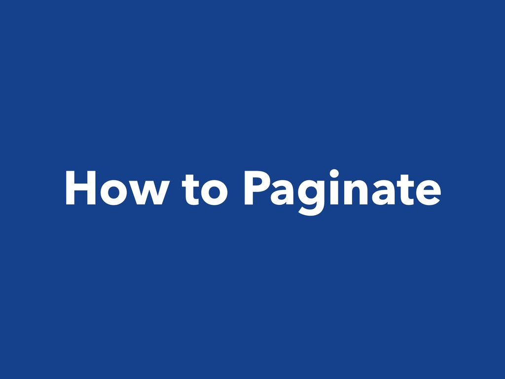 How to Paginate