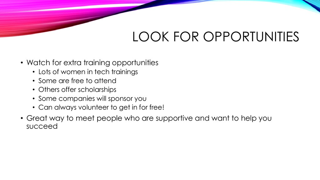 LOOK FOR OPPORTUNITIES • Watch for extra traini...