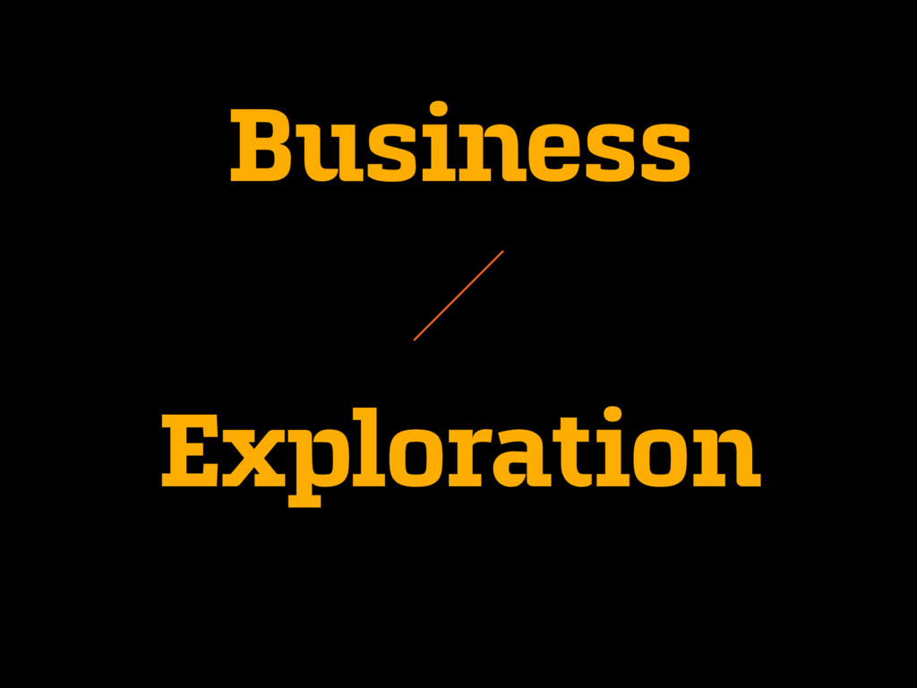 Business Exploration