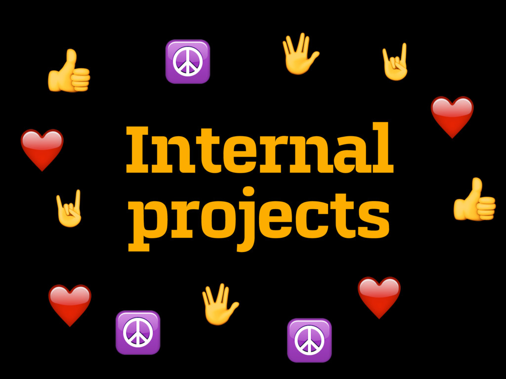 """Internal projects ! """" # ❤ ☮ ❤ """" ! ☮ # ❤ ❤ ☮"""