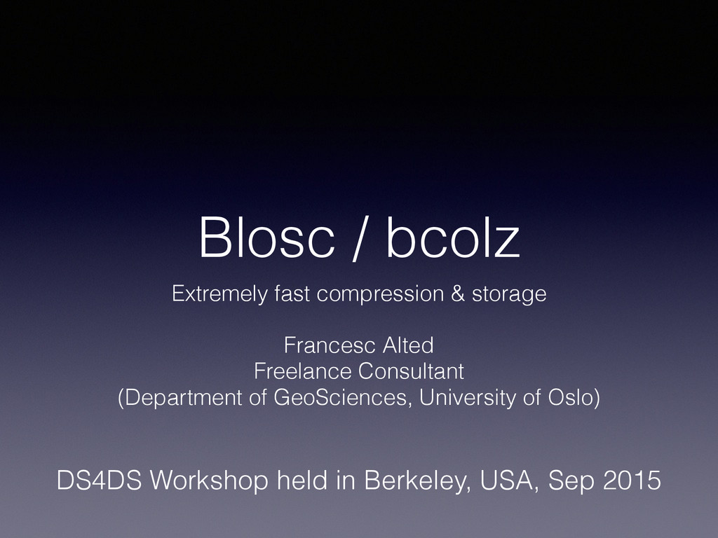 Blosc / bcolz Extremely fast compression & stor...