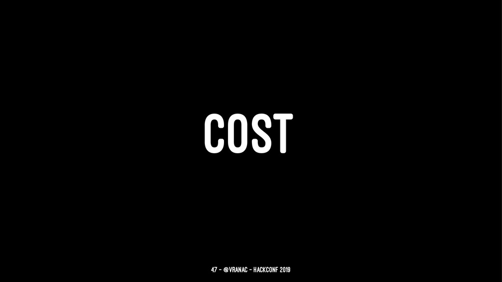 COST 47 — @vranac - HackConf 2019