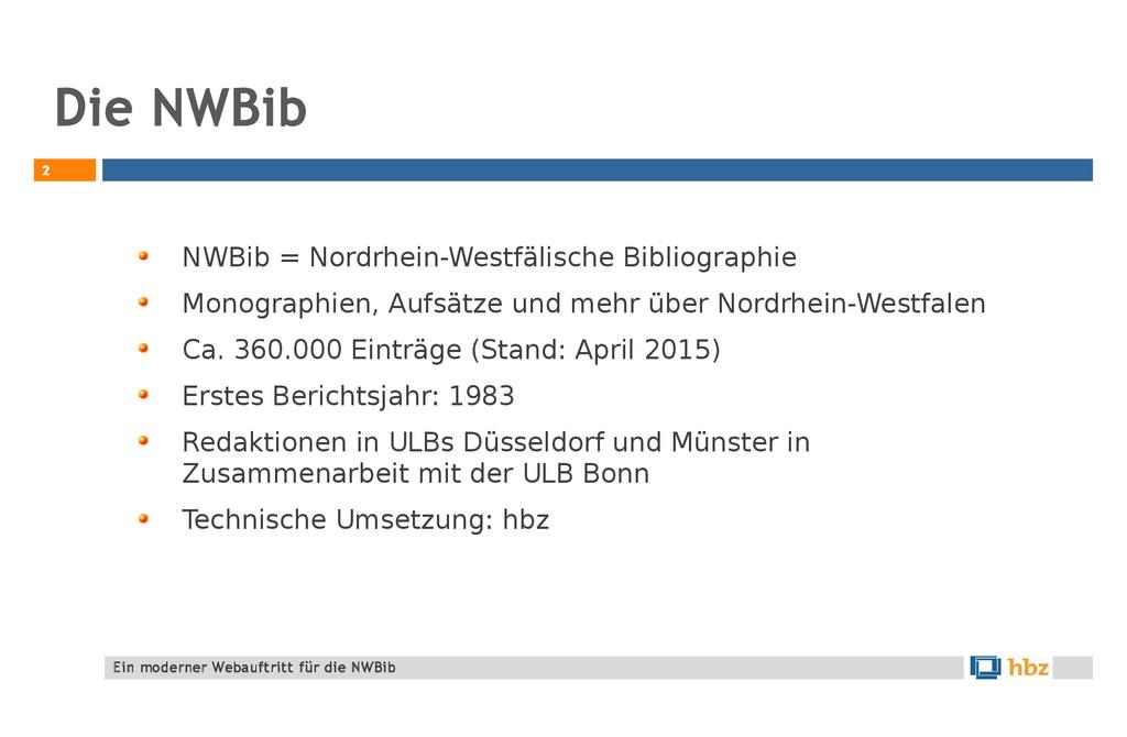 Die NWBib 2 NWBib = Nordrhein-Westfälische Bibl...