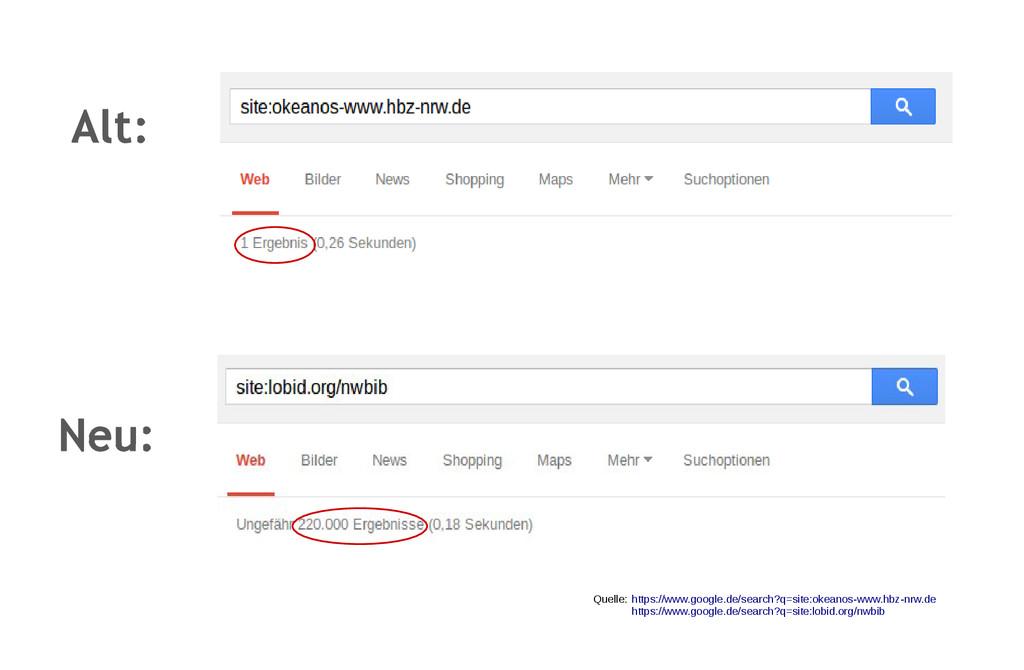 Alt: Neu: Quelle: https://www.google.de/search?...