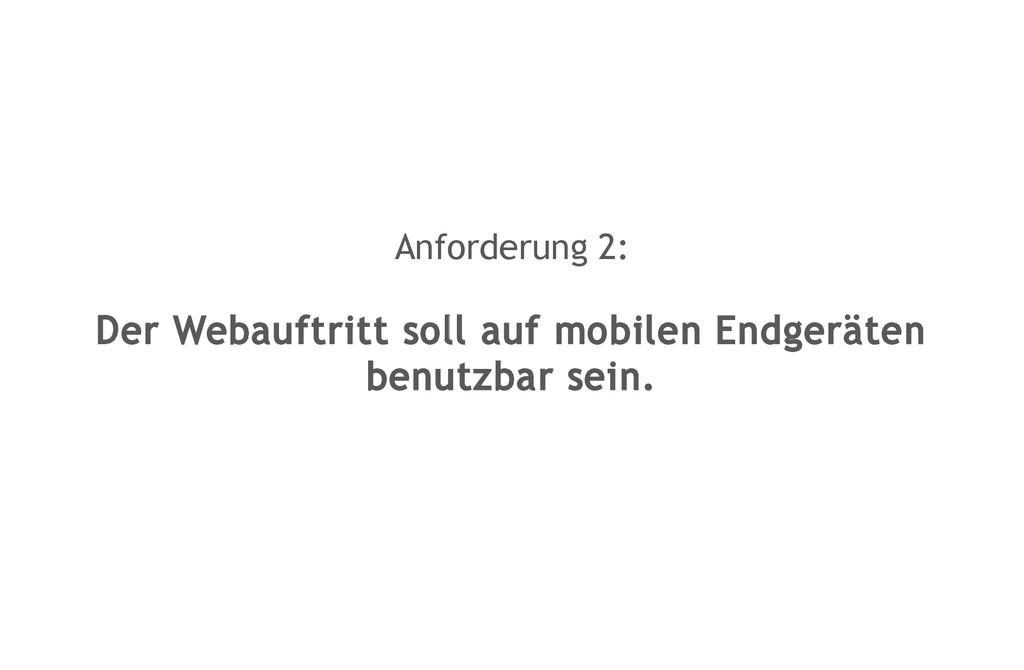 Anforderung 2: Der Webauftritt soll auf mobilen...