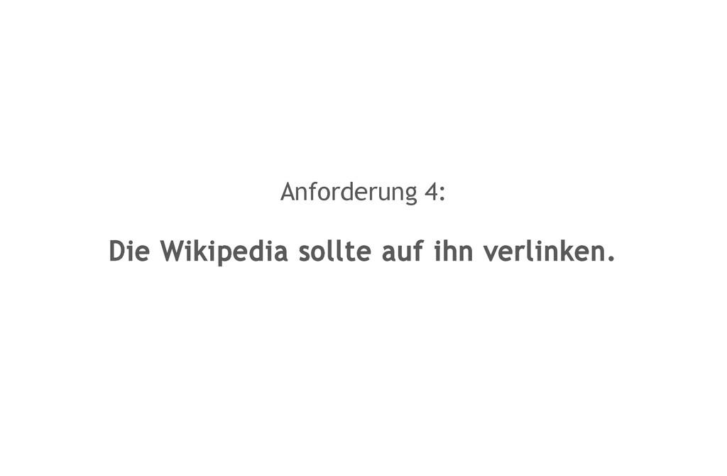 Anforderung 4: Die Wikipedia sollte auf ihn ver...