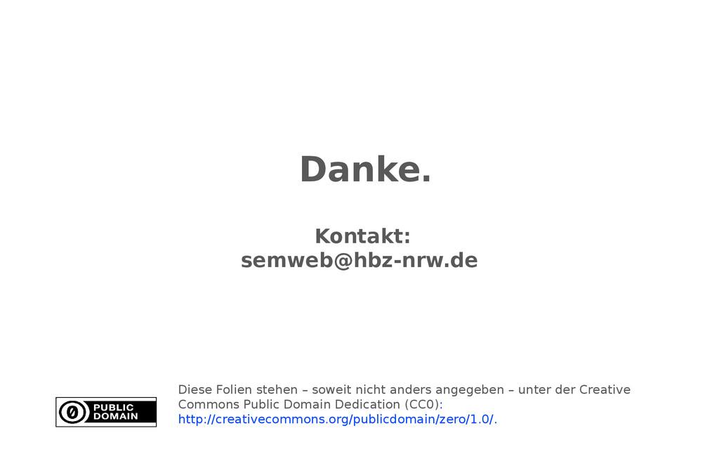 Danke. Kontakt: semweb@hbz-nrw.de Diese Folien ...