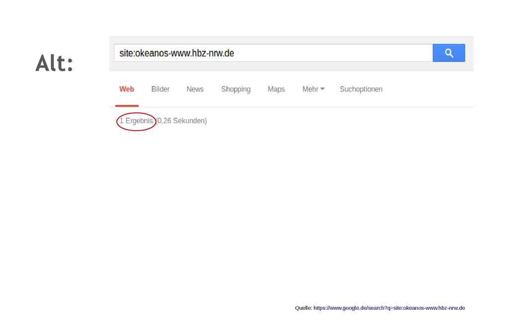 Alt: Quelle: https://www.google.de/search?q=sit...