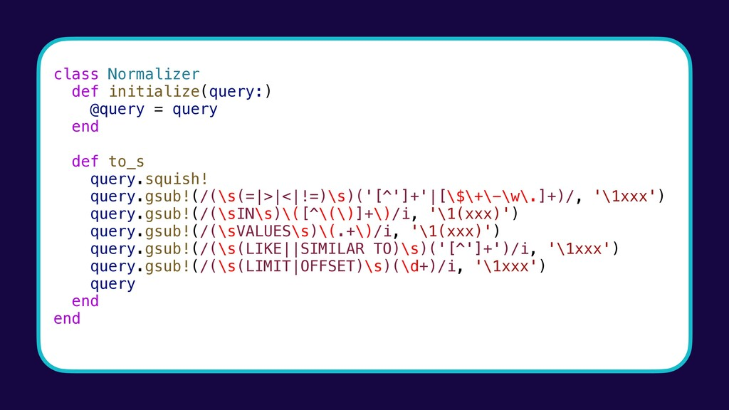 class Normalizer def initialize(query:) @query ...