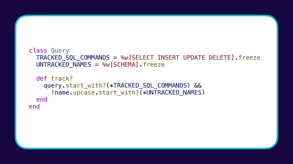 class Query TRACKED_SQL_COMMANDS = %w[SELECT IN...
