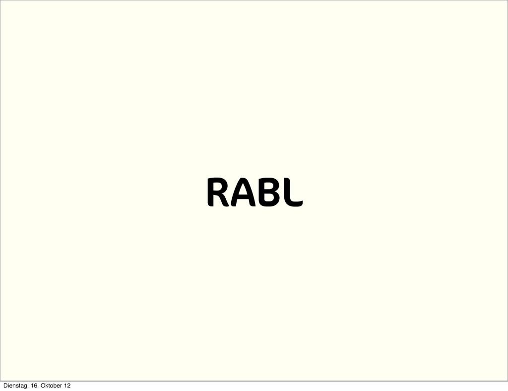 RABL Dienstag, 16. Oktober 12