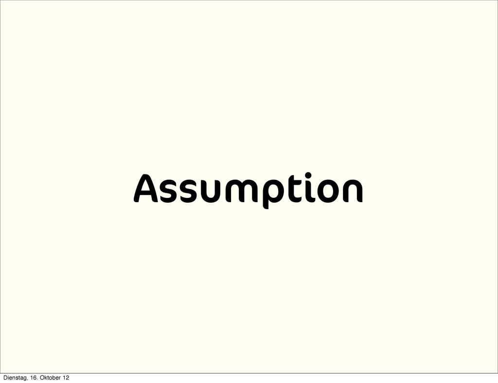 Assumption Dienstag, 16. Oktober 12