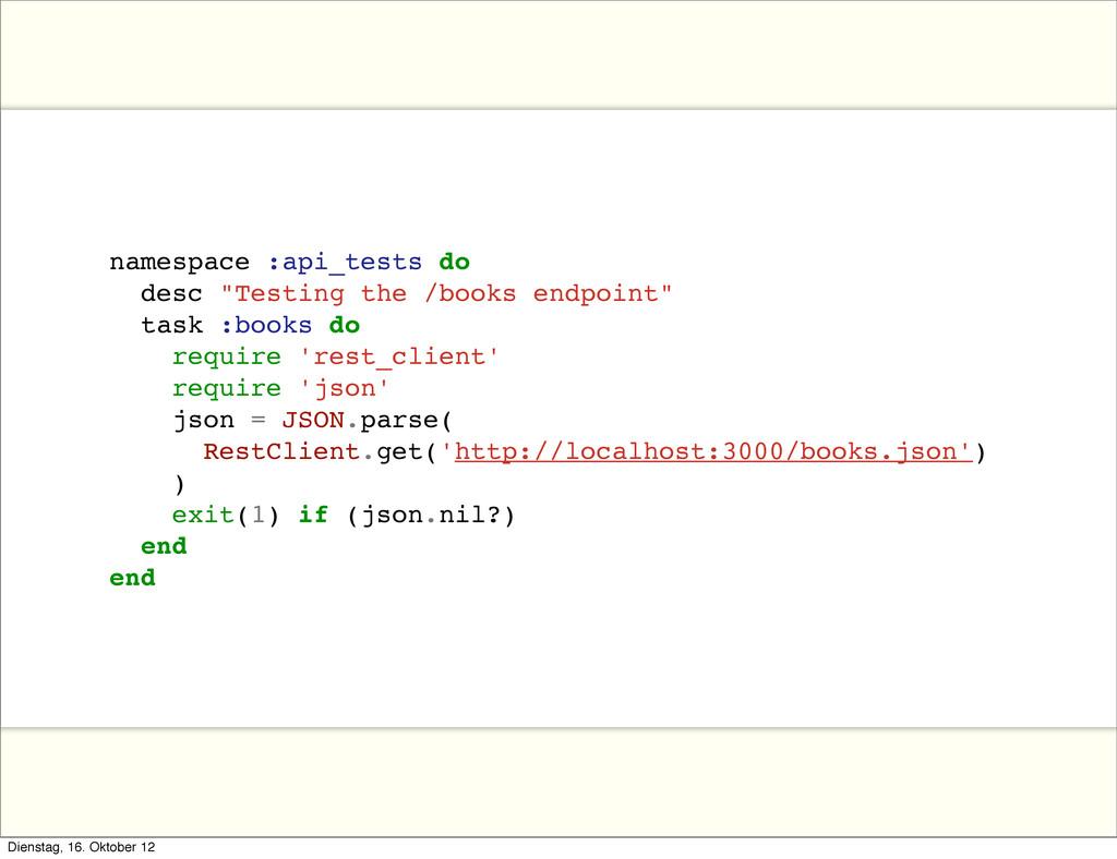 """namespace :api_tests do desc """"Testing the /book..."""