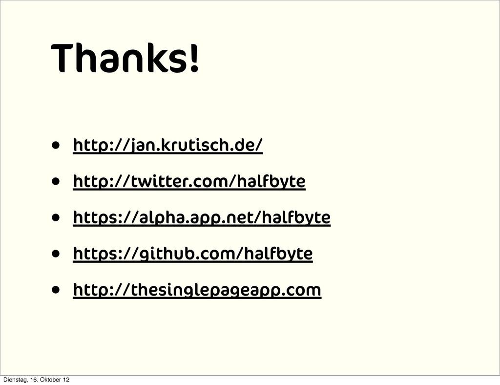 Thanks! • http://jan.krutisch.de/ • http://twit...