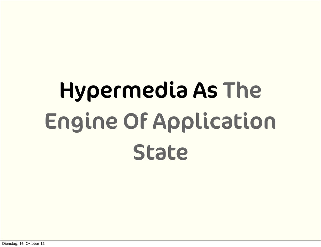 Hypermedia As The Engine Of Application State D...