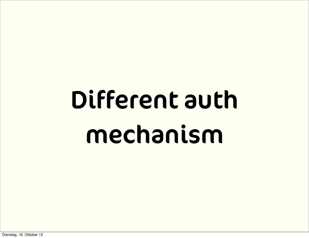 Different auth mechanism Dienstag, 16. Oktober ...