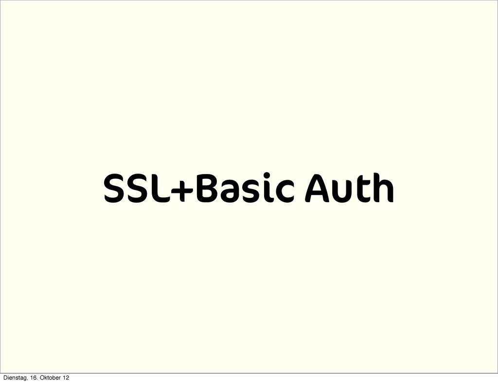 SSL+Basic Auth Dienstag, 16. Oktober 12
