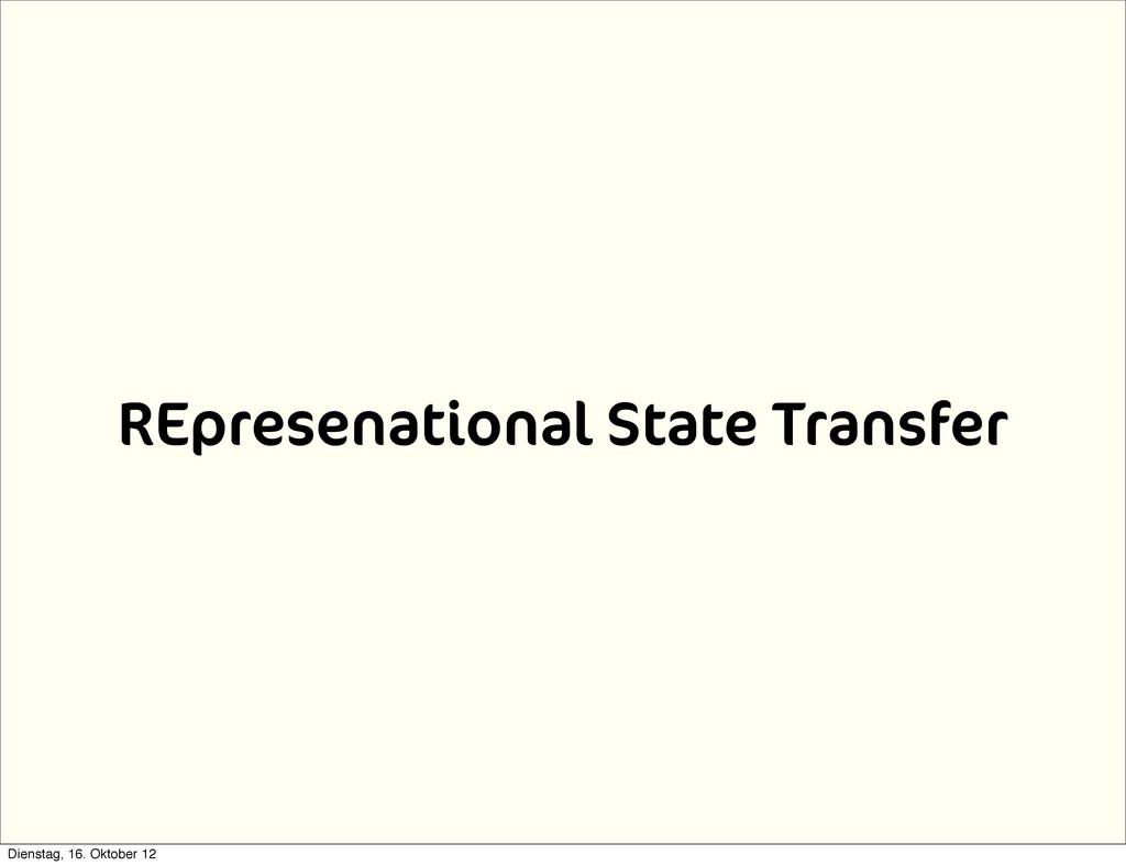 REpresenational State Transfer Dienstag, 16. Ok...