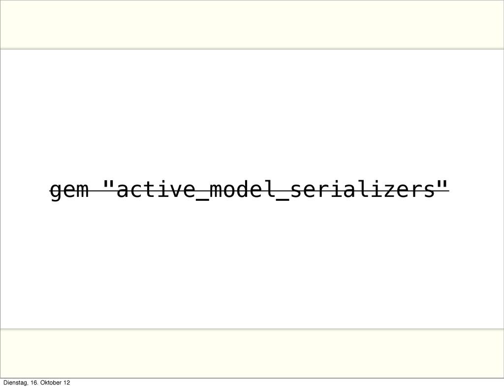 "gem ""active_model_serializers"" Dienstag, 16. Ok..."