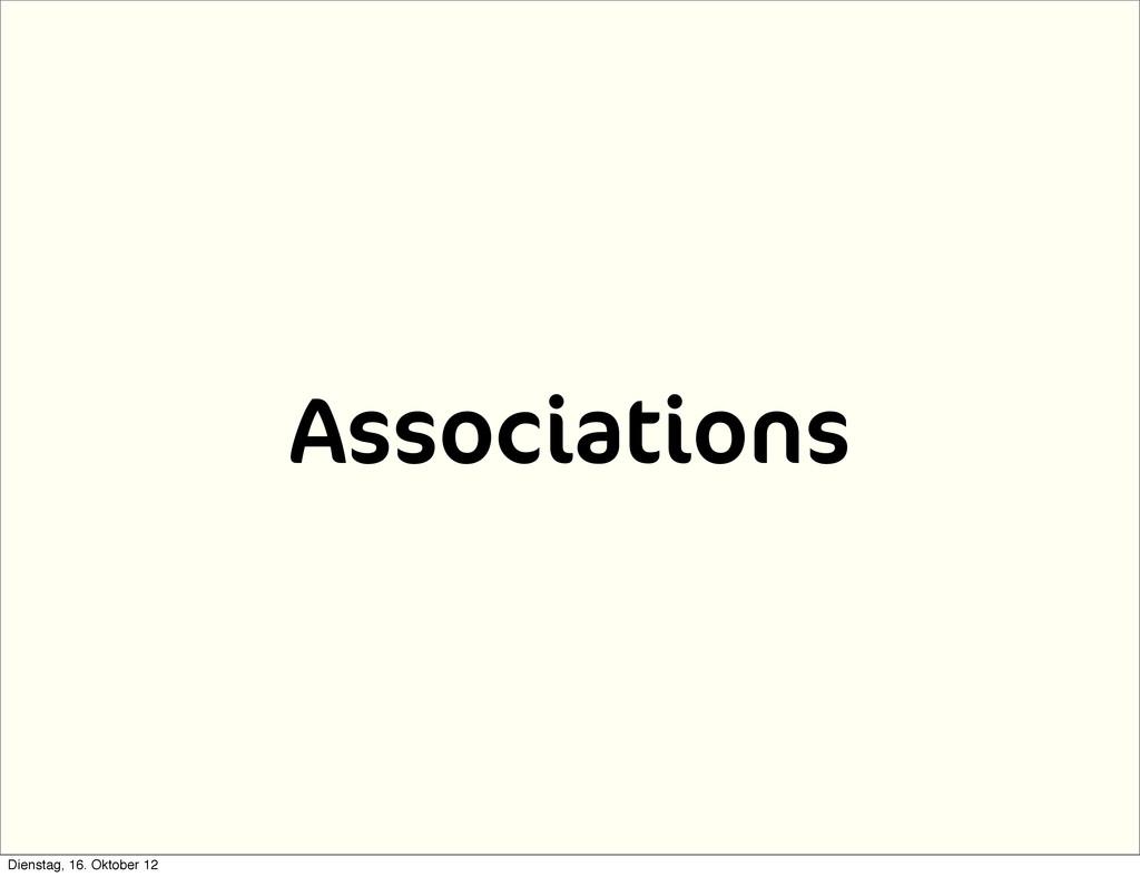 Associations Dienstag, 16. Oktober 12