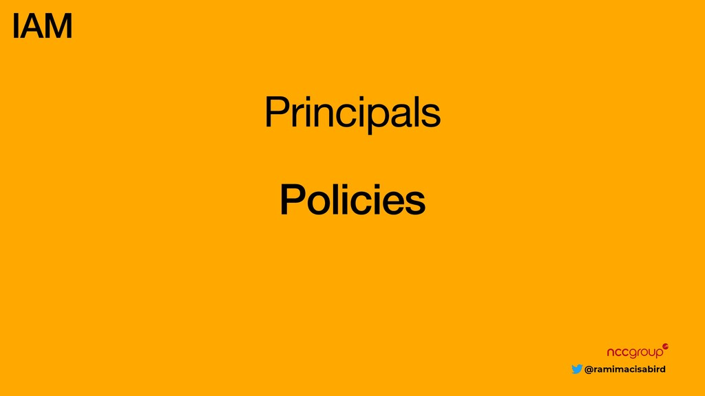 @ramimacisabird Principals IAM Policies