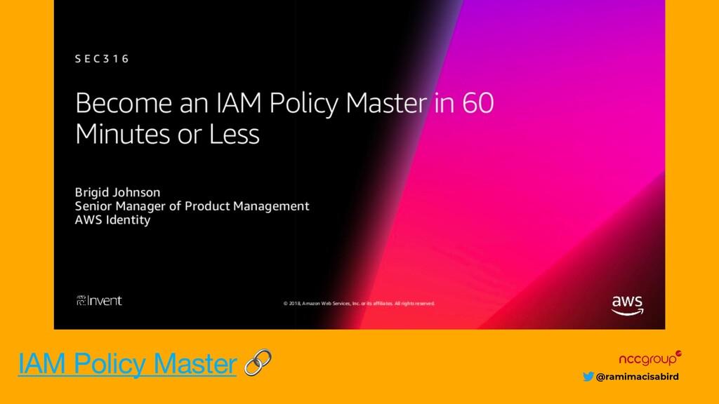 @ramimacisabird IAM Policy Master