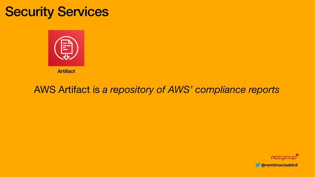 @ramimacisabird Security Services AWS Artifact ...