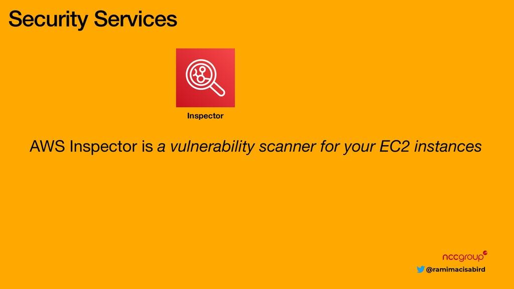 @ramimacisabird AWS Inspector is a vulnerabilit...
