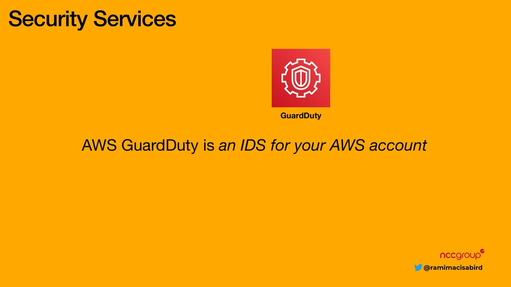 @ramimacisabird Security Services AWS GuardDuty...
