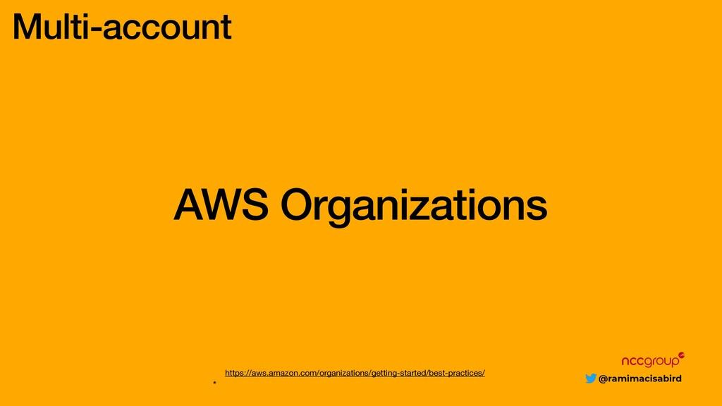 @ramimacisabird AWS Organizations https://aws.a...