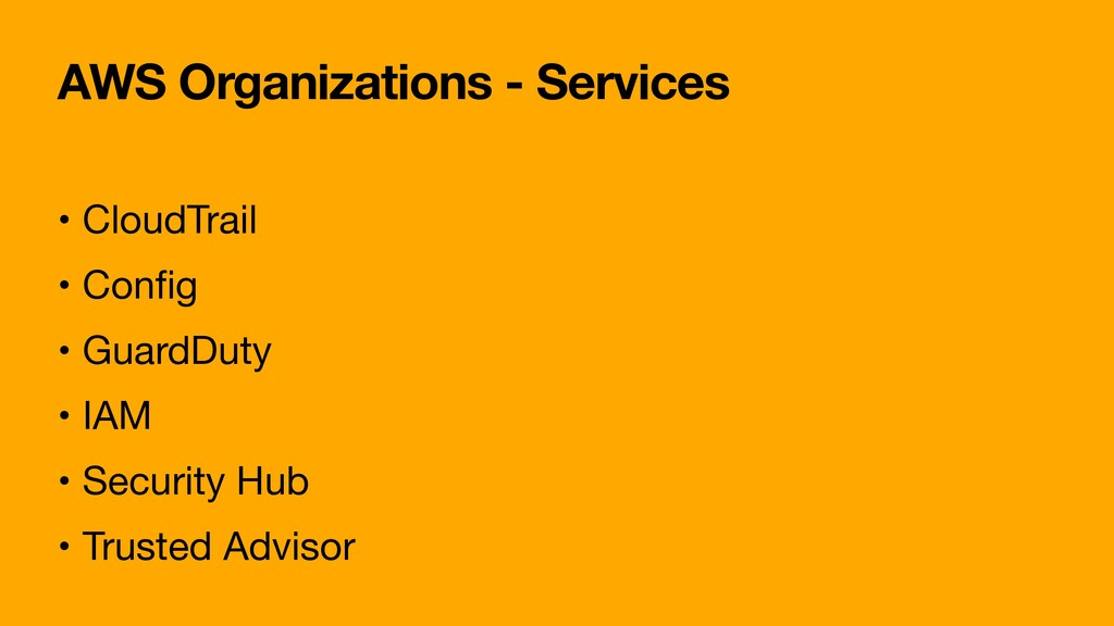 AWS Organizations - Services • CloudTrail  • Co...