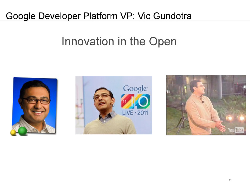 11 Google Developer Platform VP: Vic Gundotra I...