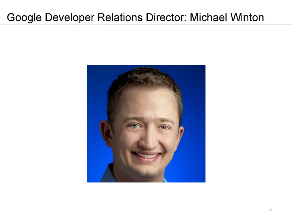 12 Google Developer Relations Director: Michael...
