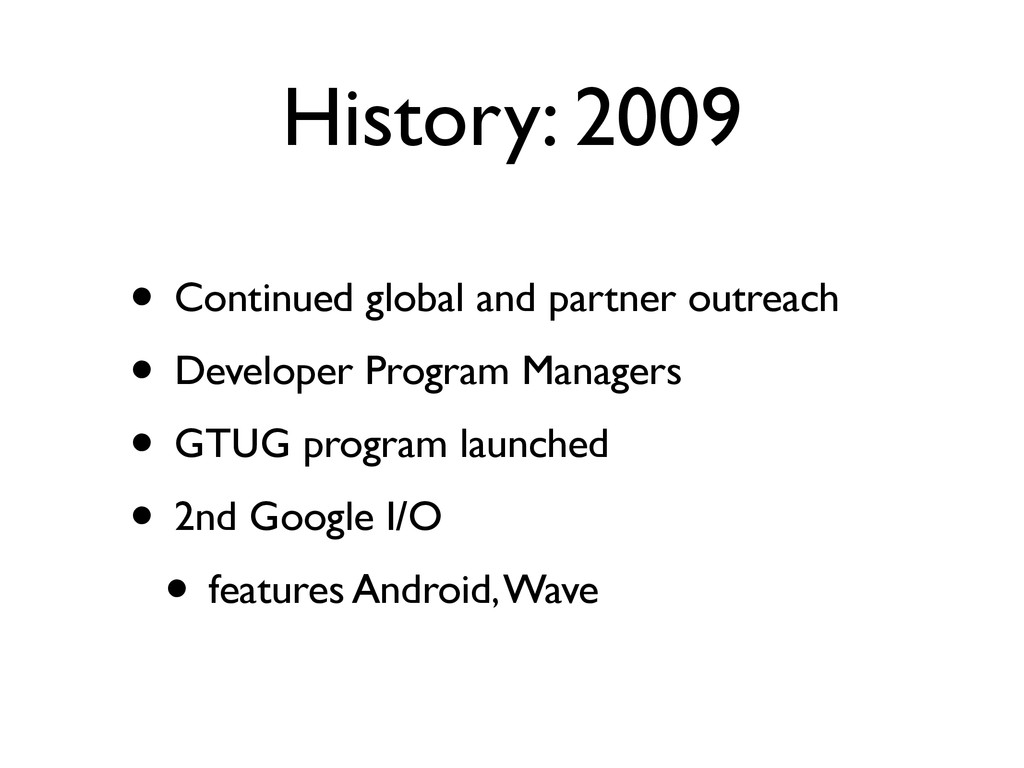 History: 2009 • Continued global and partner ou...