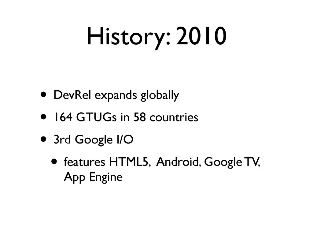 History: 2010 • DevRel expands globally • 164 G...