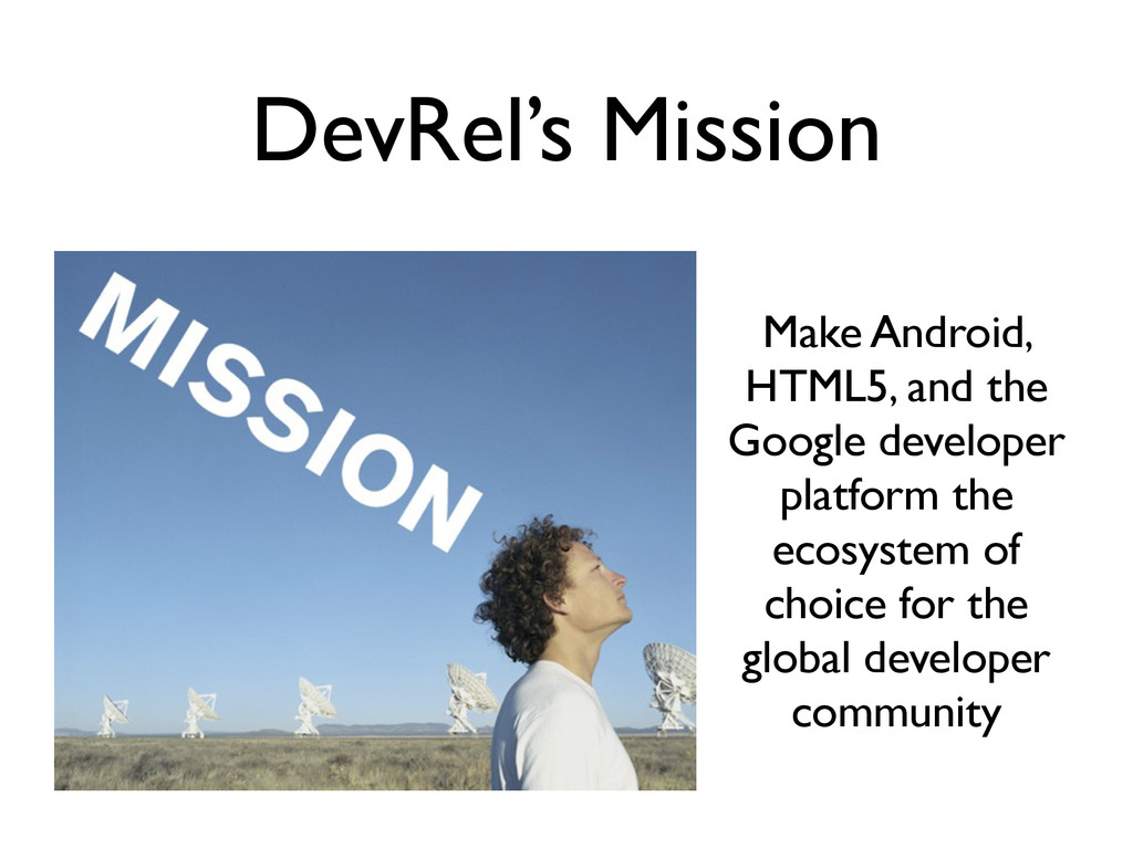 DevRel's Mission Make Android, HTML5, and the G...