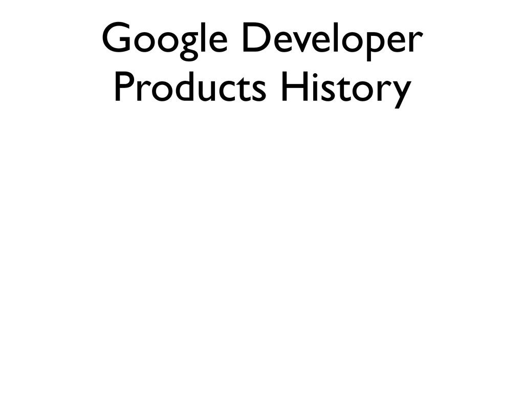 Google Developer Products History